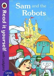 Sam and the Robots : Read It Yourself With Ladybird : Level 4 - Ladybird,