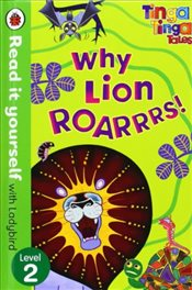 Tinga Tinga Tales : Why Lion Roars : Read It Yourself With Ladybird Level 2 - Ladybird,
