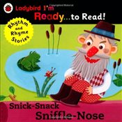 Snick-Snack Sniffle-Nose : Ladybird Im Ready to Read : A Rhythm and Rhyme Storybook - Ladybird,