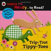 Trip-Trot Tippy-Toes : Ladybird Im Ready to Read : A Rhythm and Rhyme Storybook - Ladybird,