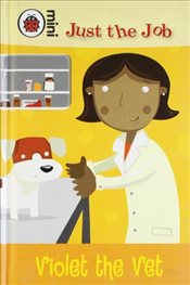 Just the Job : Violet the Vet - Ladybird,