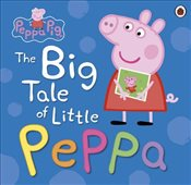 Peppa Pig : The Big Tale of Little Peppa - Ladybird,