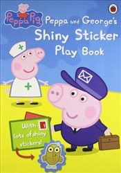 Peppa Pig : Peppa and Georges Shiny Sticker Play Book - Ladybird,