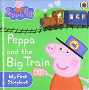 Peppa Pig : Peppa and the Big Train : My First Storybook - Ladybird,