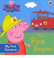 Peppa Pig : The Fire Engine : My First Storybook - Ladybird,