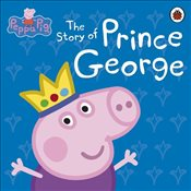 Peppa Pig : The Story of Prince George - Ladybird,