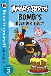 Angry Birds : Bombs Best Birthday : Read It Yourself With Ladybird : Level 3 - Ladybird,