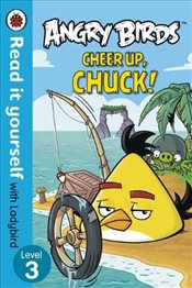 Angry Birds : Cheer Up Chuck - Read It Yourself With Ladybird : Level 3 - Ladybird,