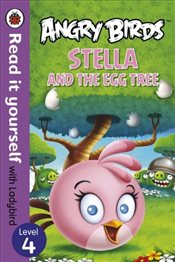 Angry Birds : Stella and the Egg Tree : Read It Yourself With Ladybird : Level 4 - Ladybird,