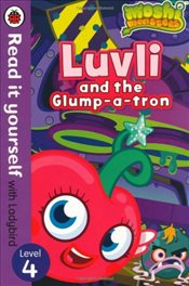 Moshi Monsters : Luvli and the Glump-a-Tron : Read It Yourself With Ladybird : Level 4 - Ladybird,