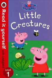 Peppa Pig : Little Creatures : Read It Yourself With Ladybird : Level 1 - Ladybird,