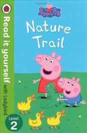 Peppa Pig : Nature Trail : Read It Yourself With Ladybird : Level 2 - Ladybird,