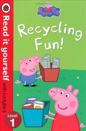 Peppa Pig : Recycling Fun : Read It Yourself With Ladybird : Level 1 - Ladybird,