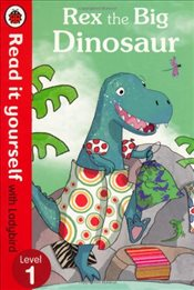 Rex the Big Dinosaur : Read It Yourself With Ladybird : Level 1 - Randall, Ronne