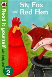 Sly Fox and Red Hen : Read It Yourself With Ladybird : Level 2 - Ladybird,