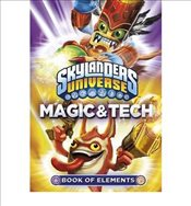 Skylanders Book of Elements : Magic and Tech - Collective,