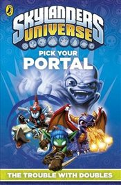 Skylanders Pick Your Portal : The Trouble With Doubles - Collective,
