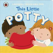This Little Potty : Ladybird Touch and Feel - Ladybird,