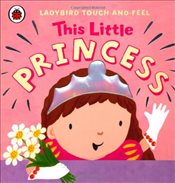 This Little Princess : Ladybird Touch and Feel - Ladybird,