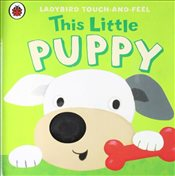 This Little Puppy : Ladybird Touch and Feel - Ladybird,