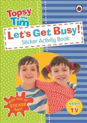 Lets Get Busy : A Ladybird Topsy and Tim Sticker Activity Book - Ladybird,