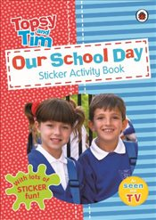 Our School Day : A Ladybird Topsy and Tim Sticker Activity Book - Ladybird,