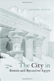 City in Roman and Byzantine Egypt - Alston, Richard