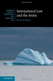 International Law and the Arctic  - Byers, Michael