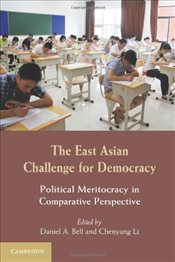 East Asian Challenge for Democracy : Political Meritocracy in Comparative Perspective - Bell, Daniel A.