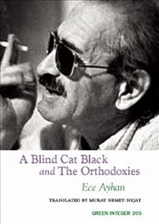 Blind Cat Black and the Orthodoxies - Ayhan, Ece