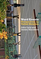 Word Events : Perspectives on Verbal Notation - Lely, John