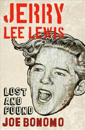 Jerry Lee Lewis : Lost and Found - Bonomo, Joe