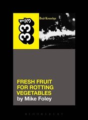 Dead Kennedys Fresh Fruit for Rotting Vegetables  - Foley, Michael Stewart