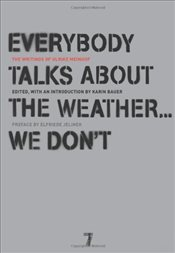 Everybody Talks About the Weather...We Dont : The Writings of Ulrike Meinhof - Meinhof, Ulrike M.