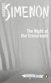 Night at the Crossroads: Inspector Maigret #6 - Simenon, Georges