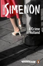 Crime in Holland: Inspector Maigret #7 - Simenon, Georges