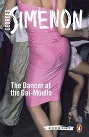 Dancer at the Gai-Moulin: Inspector Maigret #10 - Simenon, Georges