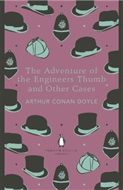 Adventure of the Engineers Thumb and Other Cases - Doyle, Arthur Conan
