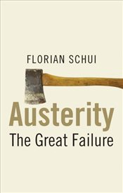 Austerity : The Great Failure - Schui, Florian