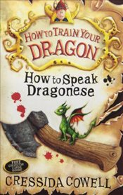 How To Train Your Dragon : How To Speak Dragonese : Book 3 - Cowell, Cressida