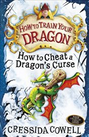 How To Train Your Dragon : How To Cheat A Dragons Curse : Book 4 - Cowell, Cressida