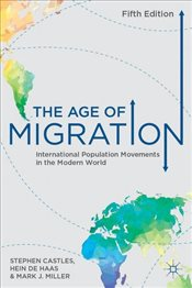 Age of Migration 5e : International Population Movements in the Modern World - Castles, Stephen