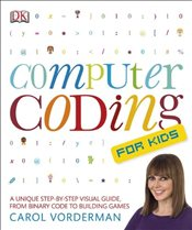 Computer Coding for Kids - Vorderman, Carol