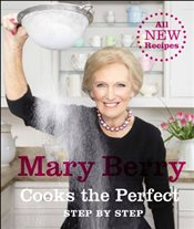 Mary Berry Cooks The Perfect - Berry, Mary