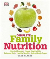 Complete Family Nutrition - Clarke, Jane