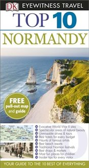 Normandy : DK Eyewitness Top 10 Travel Guide - Duncan, Fiona