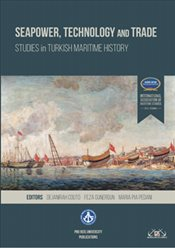 Seapower Technology and Trade Studies in Turkish Maritime History - Couto, Dejanirah