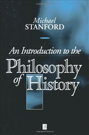 Introduction to Philosophy of History - Stanford, Michael