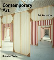 Contemporary Art : Art Since 1970 - Taylor, Brandon