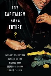 Does Capitalism Have a Future - Wallerstein, Immanuel